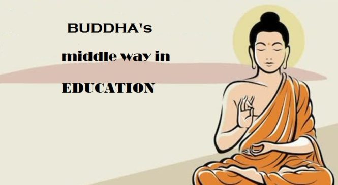 Finding Buddha's Middle way in Educational policy andpractice