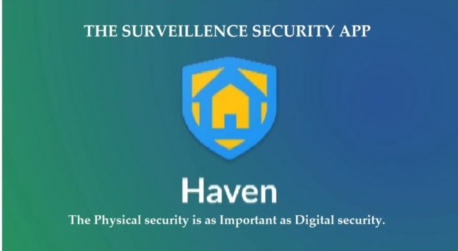 Turning your mobile phone into a surveillance system- By Haven App!