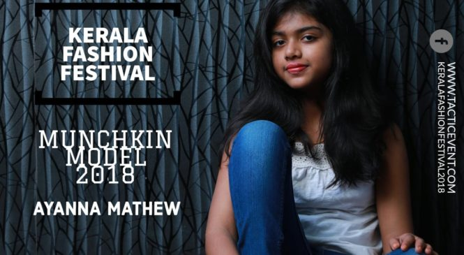 Ayanna Mathew : This little star is all set to brighten up Kerala Fashion Festival 2018