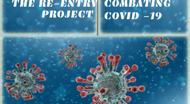 The Re-Entry Project : Combating Covid-19